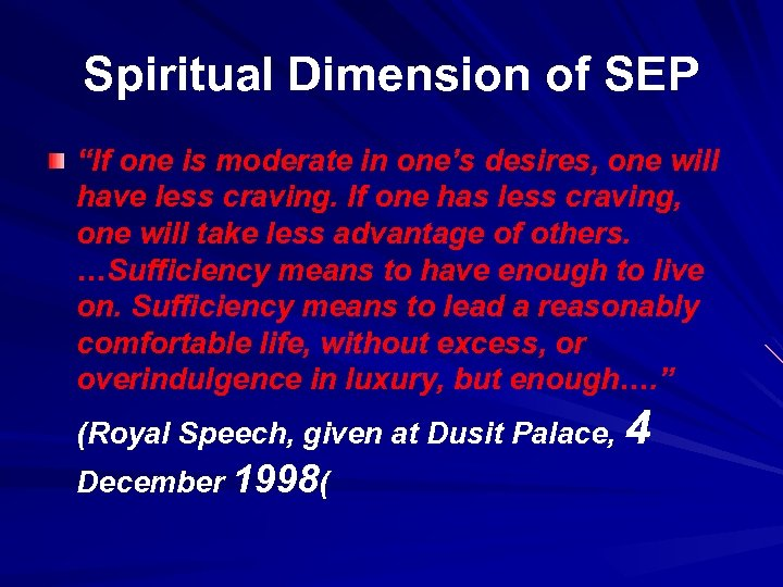 "Spiritual Dimension of SEP ""If one is moderate in one's desires, one will have"