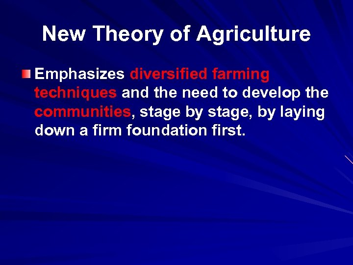 New Theory of Agriculture Emphasizes diversified farming techniques and the need to develop the