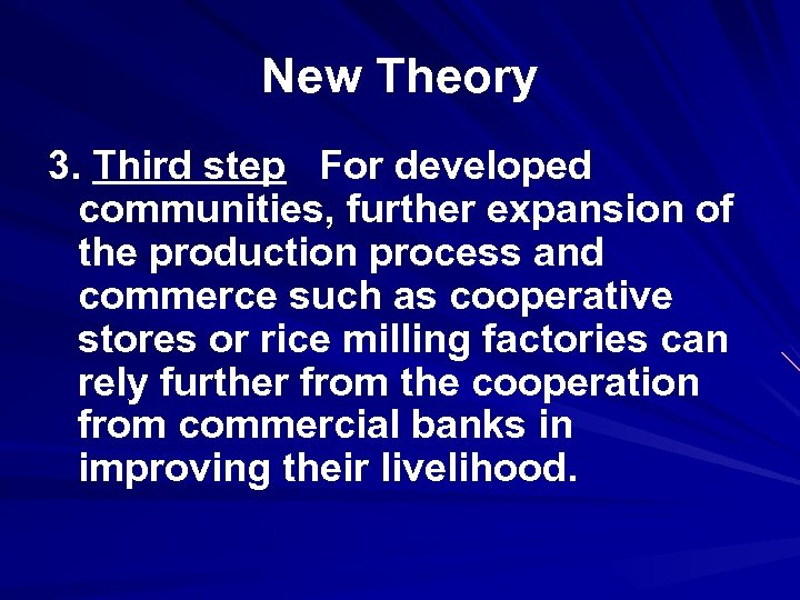 New Theory 3. Third step For developed communities, further expansion of the production process