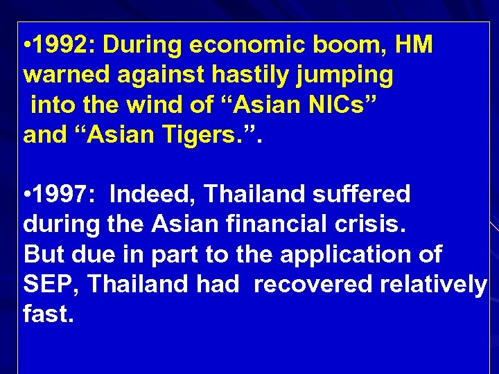 • 1992: During economic boom, HM warned against hastily jumping into the wind