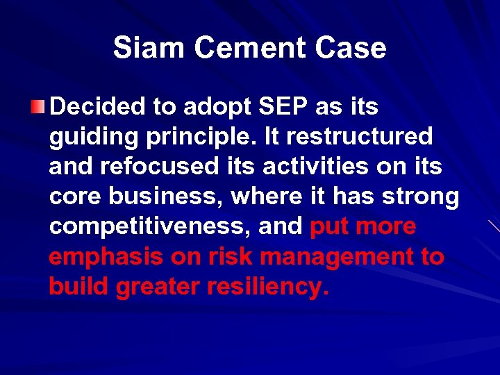 Siam Cement Case Decided to adopt SEP as its guiding principle. It restructured and