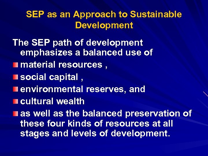 SEP as an Approach to Sustainable Development The SEP path of development emphasizes a