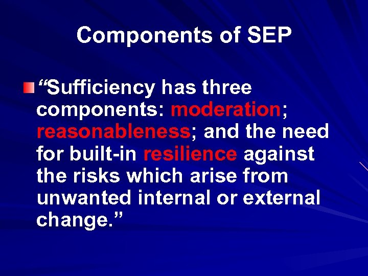 "Components of SEP ""Sufficiency has three components: moderation; reasonableness; and the need for built-in"