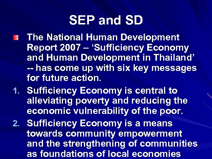SEP and SD The National Human Development Report 2007 – 'Sufficiency Economy and Human