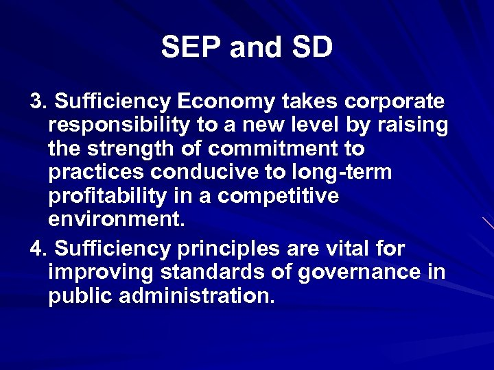 SEP and SD 3. Sufficiency Economy takes corporate responsibility to a new level by
