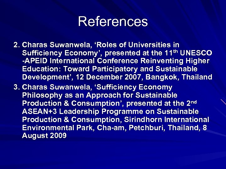 References 2. Charas Suwanwela, 'Roles of Universities in Sufficiency Economy', presented at the 11