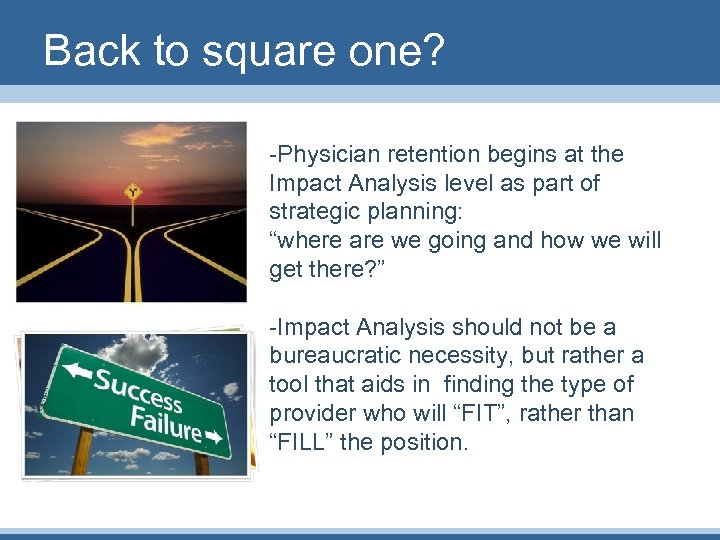 Back to square one? -Physician retention begins at the Impact Analysis level as part