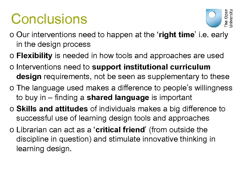Conclusions o Our interventions need to happen at the 'right time' i. e. early