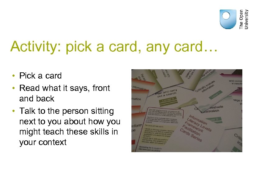 Activity: pick a card, any card… • Pick a card • Read what it