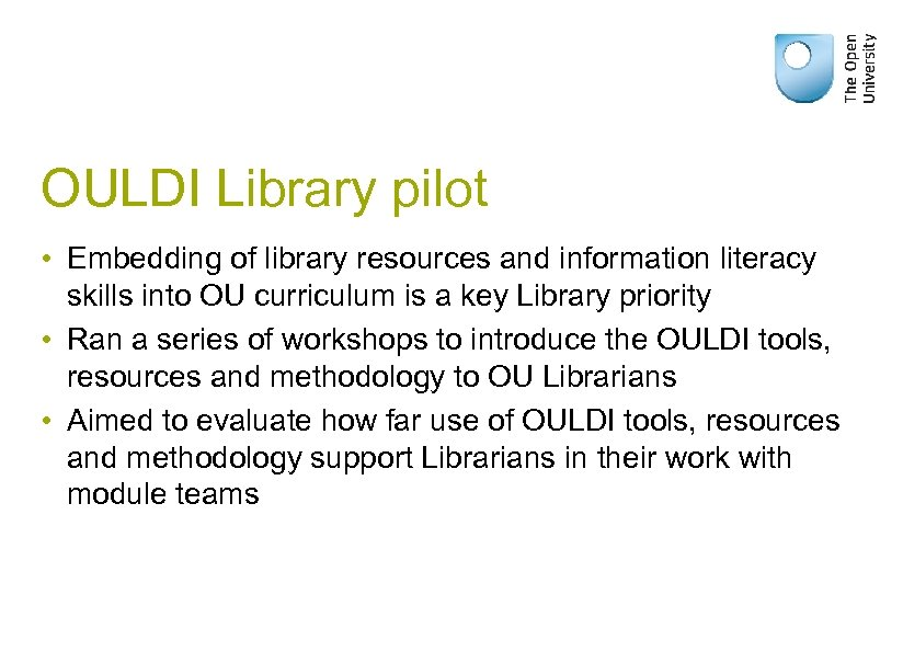 OULDI Library pilot • Embedding of library resources and information literacy skills into OU