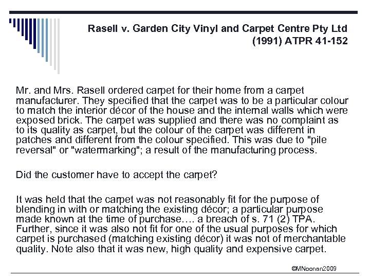 Rasell v. Garden City Vinyl and Carpet Centre Pty Ltd (1991) ATPR 41 -152