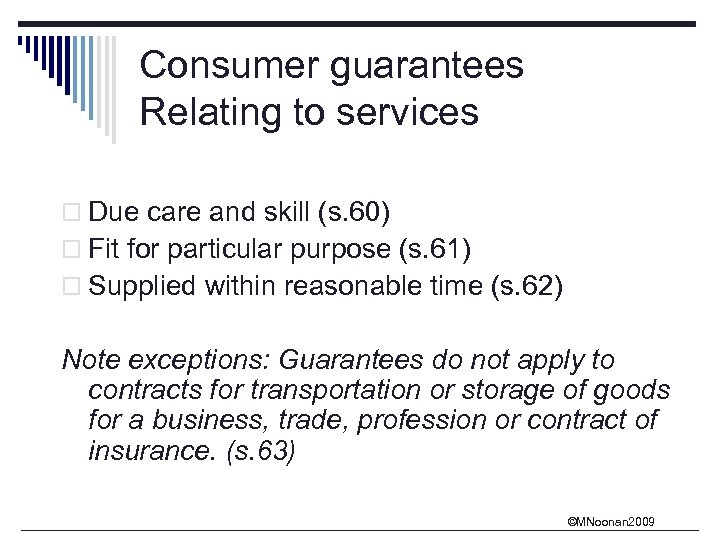 Consumer guarantees Relating to services o Due care and skill (s. 60) o Fit