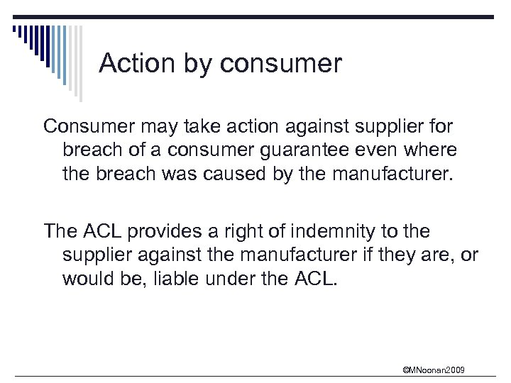 Action by consumer Consumer may take action against supplier for breach of a consumer