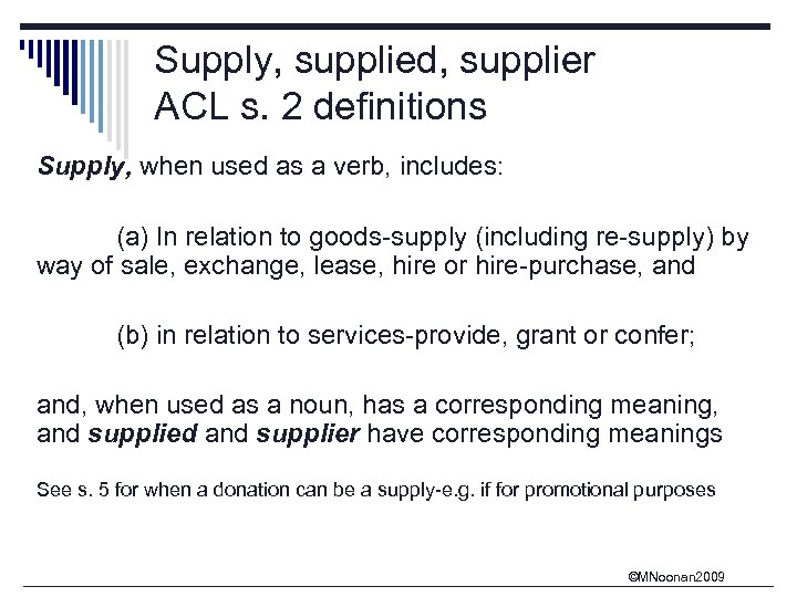 Supply, supplied, supplier ACL s. 2 definitions Supply, when used as a verb, includes: