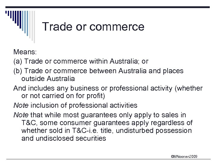 Trade or commerce Means: (a) Trade or commerce within Australia; or (b) Trade or