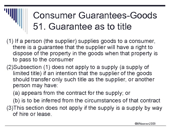 Consumer Guarantees-Goods 51. Guarantee as to title (1) If a person (the supplier) supplies