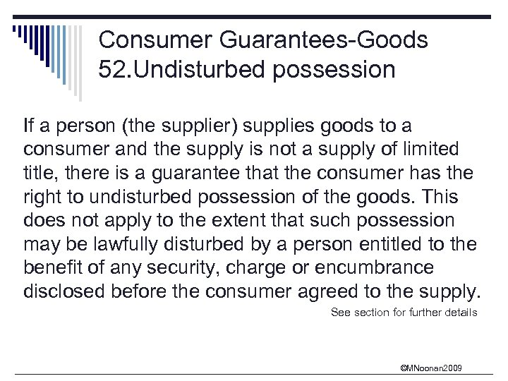 Consumer Guarantees-Goods 52. Undisturbed possession If a person (the supplier) supplies goods to a