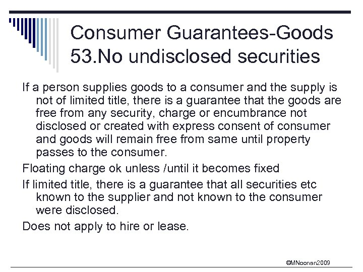 Consumer Guarantees-Goods 53. No undisclosed securities If a person supplies goods to a consumer