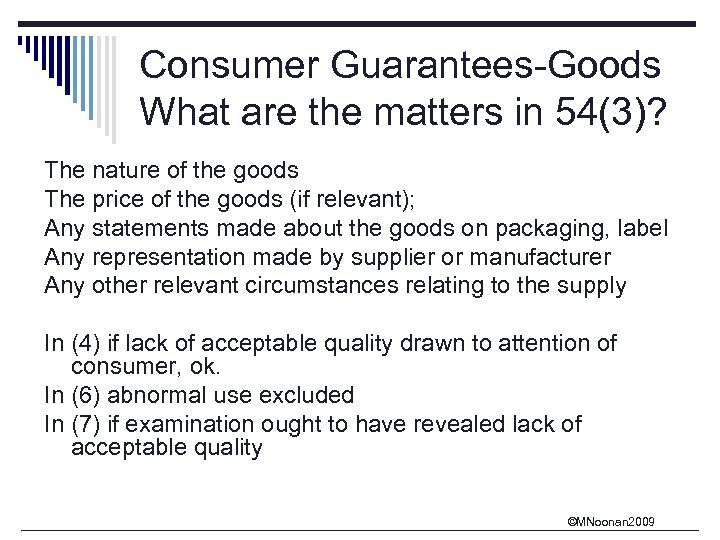 Consumer Guarantees-Goods What are the matters in 54(3)? The nature of the goods The