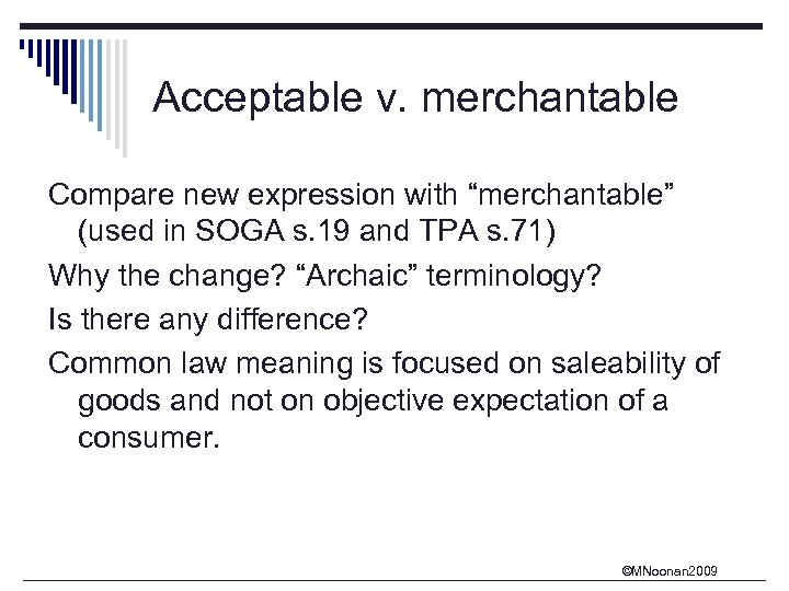 "Acceptable v. merchantable Compare new expression with ""merchantable"" (used in SOGA s. 19 and"