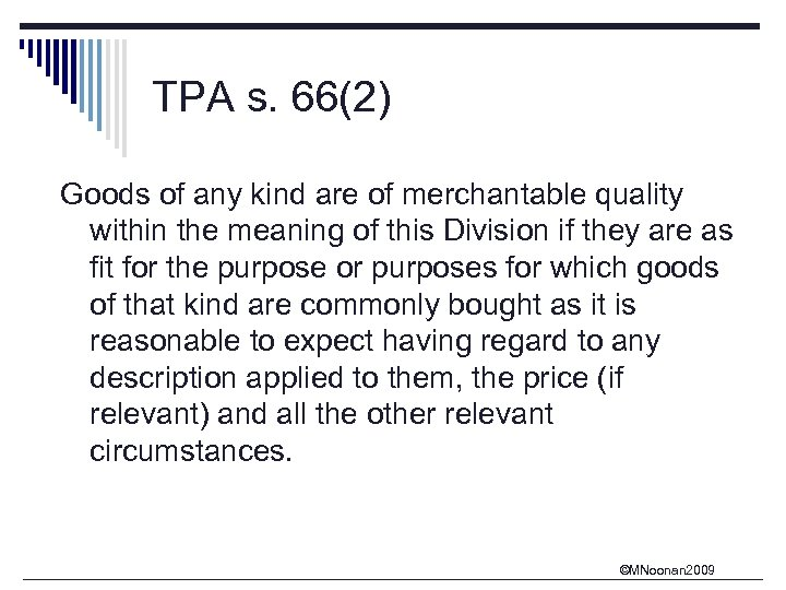 TPA s. 66(2) Goods of any kind are of merchantable quality within the meaning
