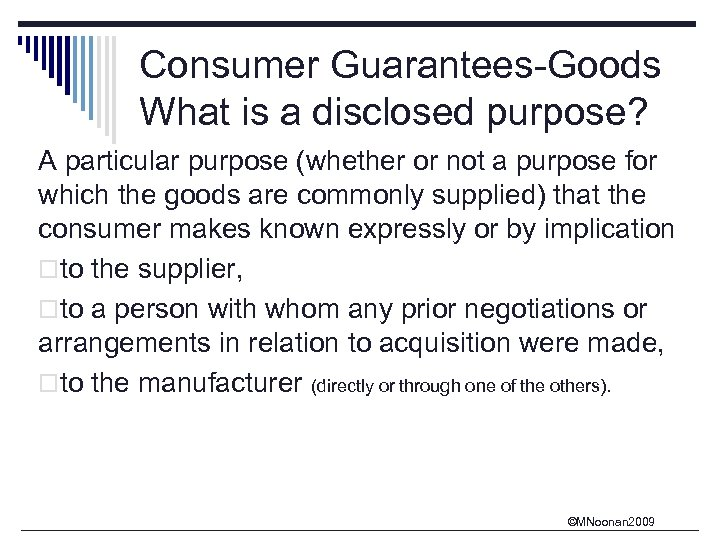 Consumer Guarantees-Goods What is a disclosed purpose? A particular purpose (whether or not a
