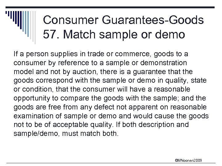Consumer Guarantees-Goods 57. Match sample or demo If a person supplies in trade or