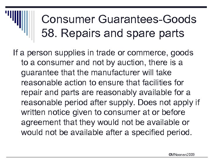 Consumer Guarantees-Goods 58. Repairs and spare parts If a person supplies in trade or