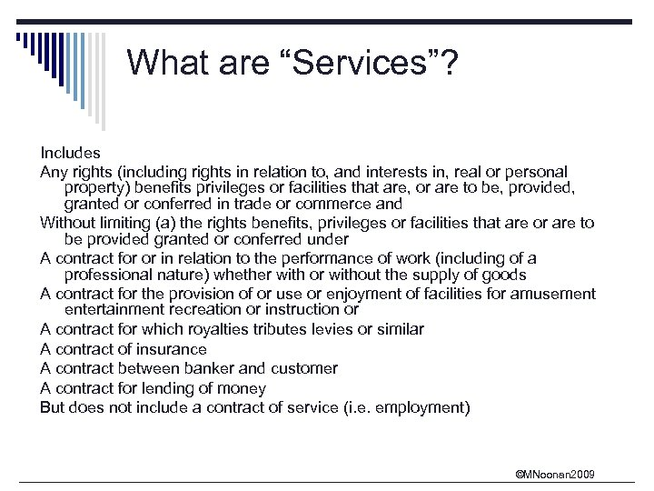 "What are ""Services""? Includes Any rights (including rights in relation to, and interests in,"