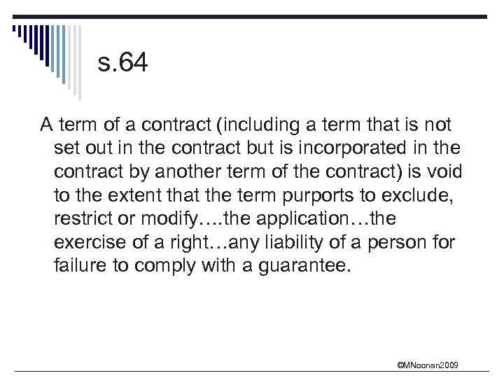 s. 64 A term of a contract (including a term that is not set