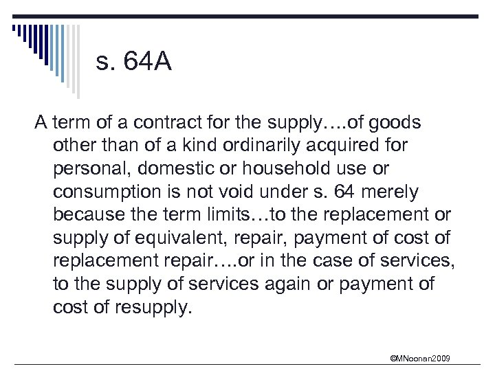 s. 64 A A term of a contract for the supply…. of goods other
