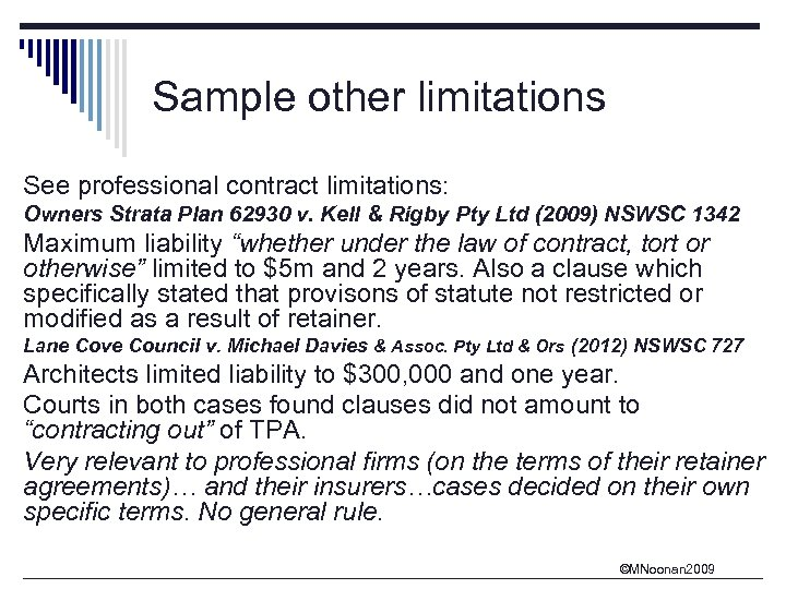 Sample other limitations See professional contract limitations: Owners Strata Plan 62930 v. Kell &