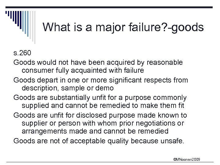 What is a major failure? -goods s. 260 Goods would not have been acquired