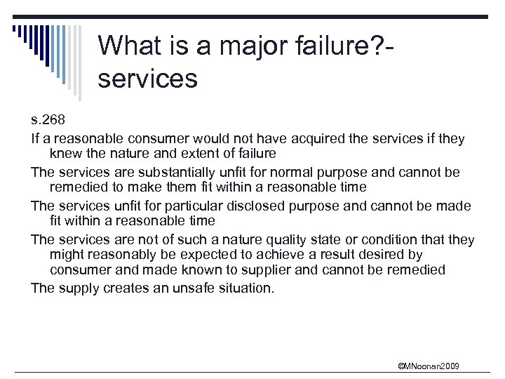 What is a major failure? services s. 268 If a reasonable consumer would not