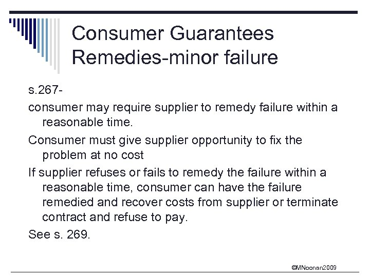Consumer Guarantees Remedies-minor failure s. 267 consumer may require supplier to remedy failure within