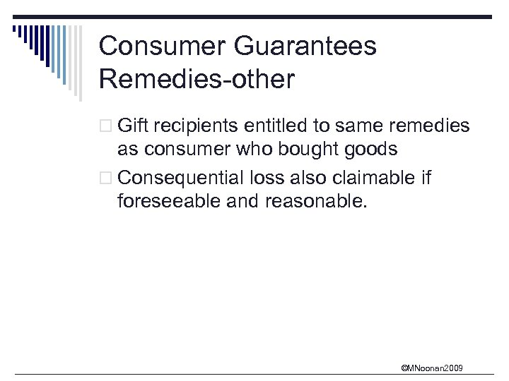 Consumer Guarantees Remedies-other o Gift recipients entitled to same remedies as consumer who bought
