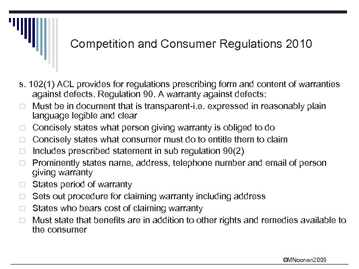 Competition and Consumer Regulations 2010 s. 102(1) ACL provides for regulations prescribing form and
