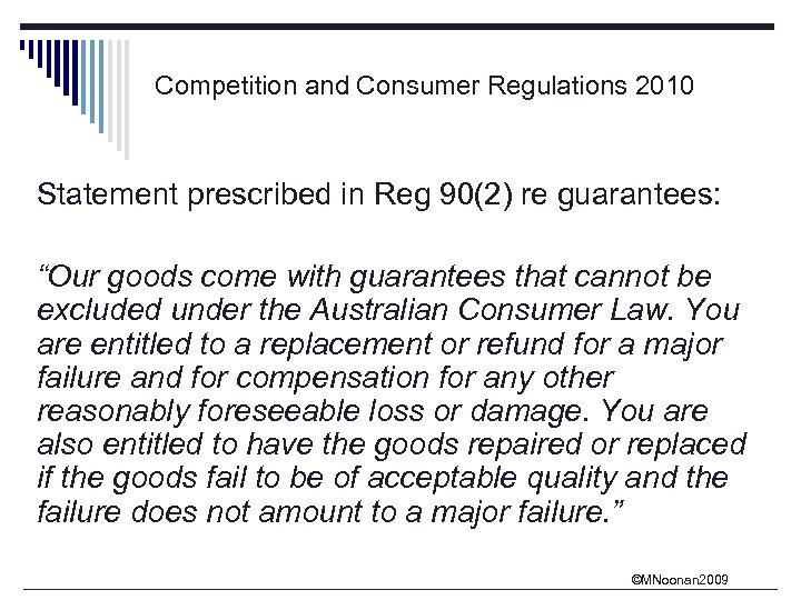 "Competition and Consumer Regulations 2010 Statement prescribed in Reg 90(2) re guarantees: ""Our goods"