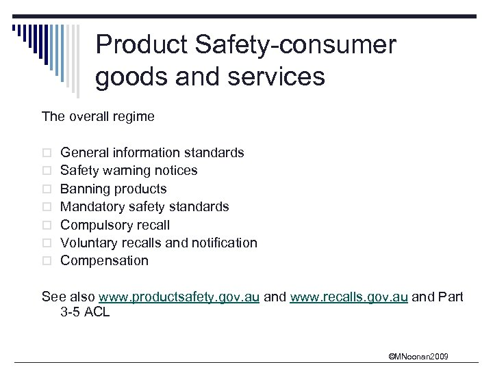 Product Safety-consumer goods and services The overall regime o General information standards o Safety