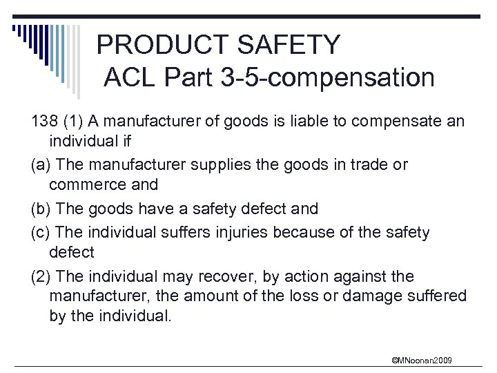 PRODUCT SAFETY ACL Part 3 -5 -compensation 138 (1) A manufacturer of goods is