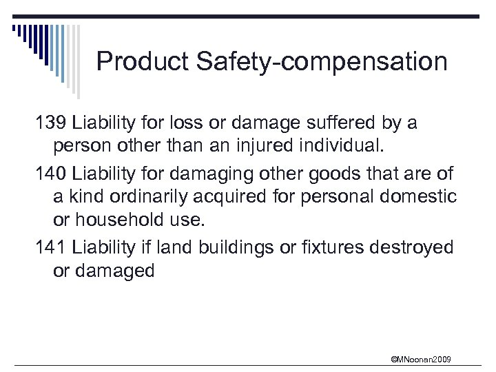 Product Safety-compensation 139 Liability for loss or damage suffered by a person other than