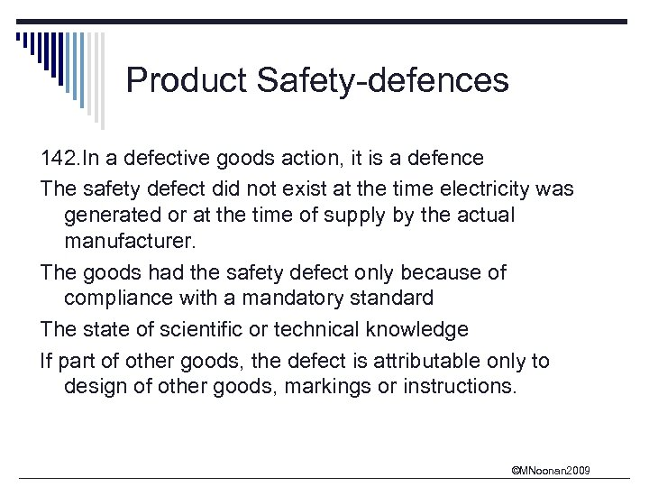 Product Safety-defences 142. In a defective goods action, it is a defence The safety