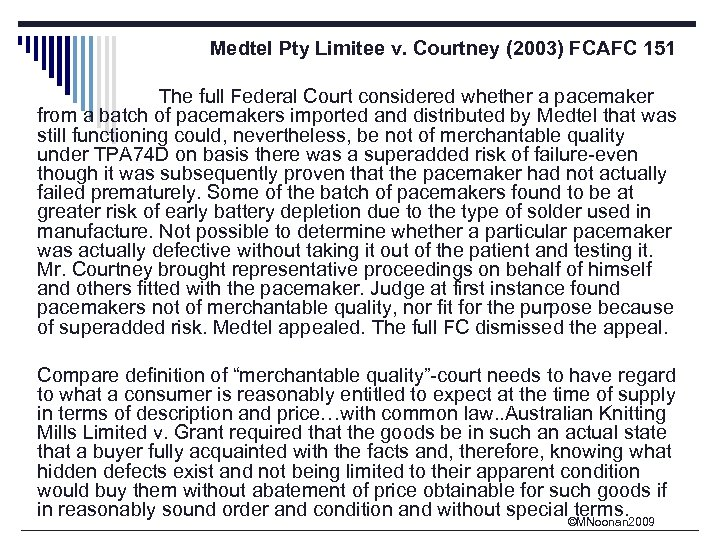 Medtel Pty Limitee v. Courtney (2003) FCAFC 151 The full Federal Court considered whether