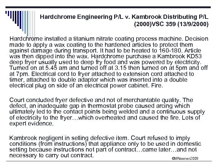 Hardchrome Engineering P/L v. Kambrook Distributing P/L (2000)VSC 359 (13/9/2000) Hardchrome installed a titanium