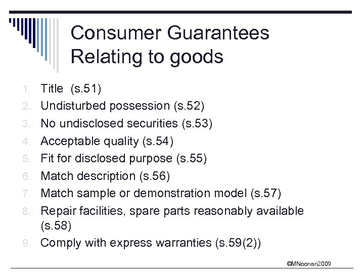 Consumer Guarantees Relating to goods 1. Title (s. 51) 2. Undisturbed possession (s. 52)