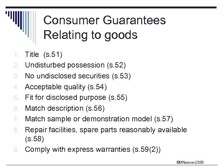 Consumer Guarantees Relating to goods 1. Title (s. 51) 2. Undisturbed possession (s. 52)