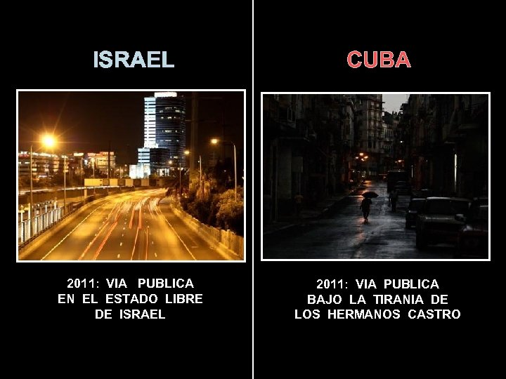 ISRAEL CUBA 2011: VIA PUBLICA EN EL ESTADO LIBRE DE ISRAEL 2011: VIA PUBLICA