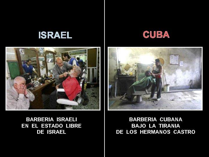 ISRAEL BARBERIA ISRAELI EN EL ESTADO LIBRE DE ISRAEL CUBA BARBERIA CUBANA BAJO LA