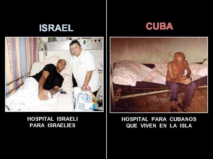 ISRAEL HOSPITAL ISRAELI PARA ISRAELIES CUBA HOSPITAL PARA CUBANOS QUE VIVEN EN LA ISLA