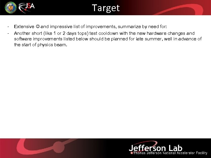Target - Extensive and impressive list of improvements, summarize by need for: Another short